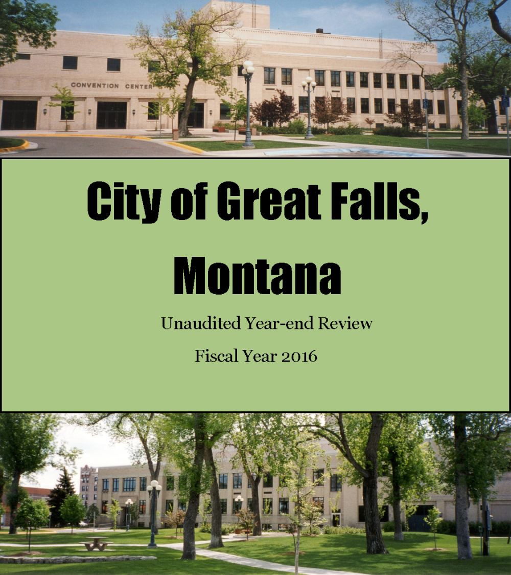 fy unaudited year end review city of great falls montana fy2016 unaudited year end review